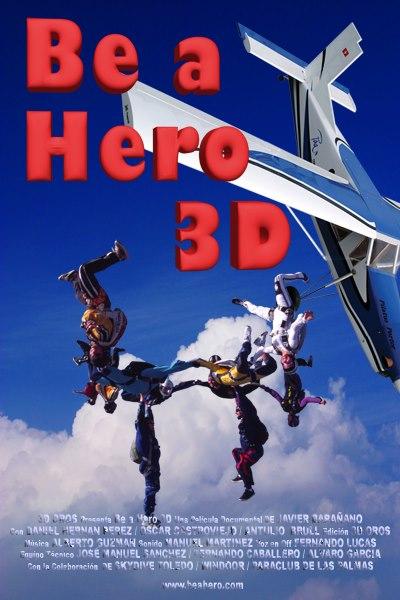 «Будь героем 3D» (Be a Hero 3D): фильм о скайдайвинге в стерео 3D